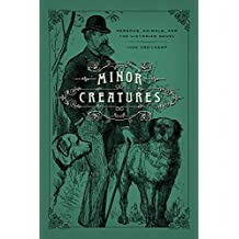 Minor Creatures: Persons, Animals, and the Victorian Novel