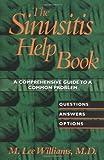 The Sinusitis Help Book, M. Lee Williams, 0471347027