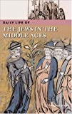 Daily Life of the Jews in the Middle Ages, Norman Roth, 031332865X