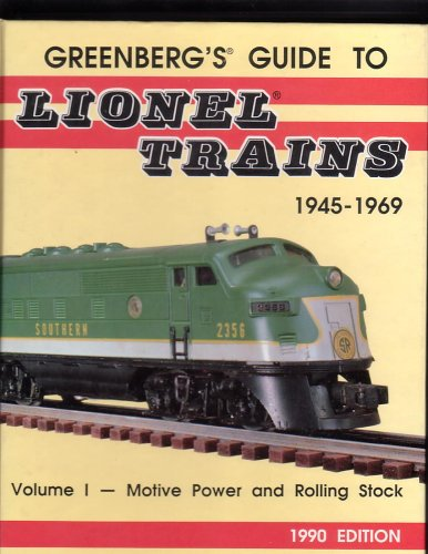 Greenberg's Guide to Lionel Trains 1945-1969: Volume 1 Motive Power & Rolling Stock