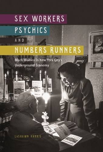 Sex Workers, Psychics, and Numbers Runners: Black Women in New York City