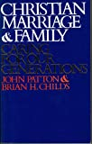 Christian Marriage and Family, John Patton and Brian H. Childs, 0687074517