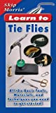 img - for Skip Morris' Learn to Tie Flies: All the Basic Tools, Materials, and Techniques You Need to Get Started! book / textbook / text book