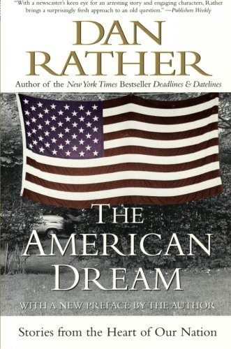 Book cover from The American Dream: Stories from the Heart of Our Nationby Dan Rather