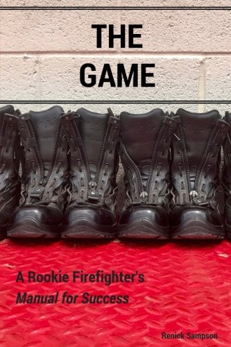 The Game: A Rookie Firefighter