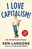 img - for I Love Capitalism!: An American Story book / textbook / text book