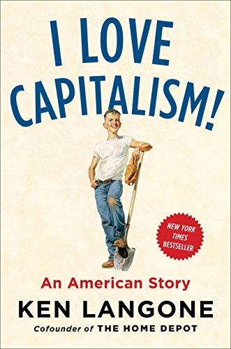 I Love Capitalism!: An American Story (Best Risk Management Firms)