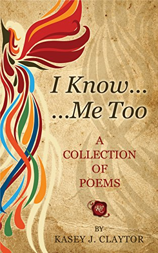 I know too a collection of poems kindle edition by kasey me too a collection of poems by claytor fandeluxe Choice Image