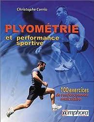 Plyométrie et Performance sportive (100 exercices de renforcement musculaire)