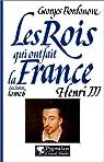 Henri III (Les rois qui ont fait la France, t.12) par Bordonove