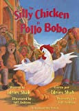 The Silly Chicken/el Pollo Bobo, Idries Shah, 1883536375