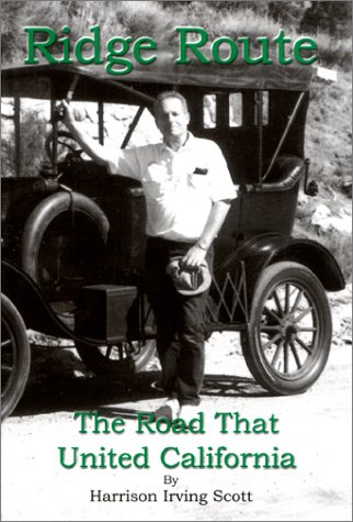 Ridge Route: The Road That United California, Hardcover October 2015 updated final edition