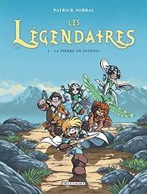 Les Légendaires, tome 1 : La Pierre de Jovenia par Patrick Sobral