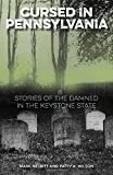img - for Cursed in Pennsylvania: Stories of the Damned in the Keystone State book / textbook / text book