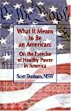 What It Means to be an American, Scott Dunham, 1571974032