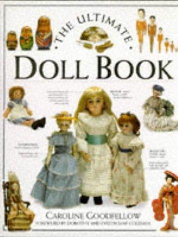 The Ultimate Doll Book (Inglés) Tapa dura – 16 sep 1993 Caroline Goodfellow DK 0751300454 FICTION / General