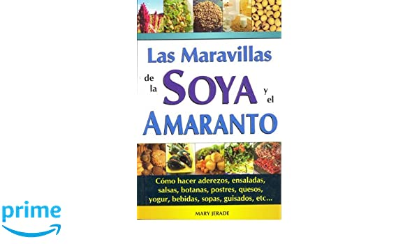 Maravillas de La Soya y El Amaranto (Spanish Edition): Mary Jerade: 9789706662019: Amazon.com: Books
