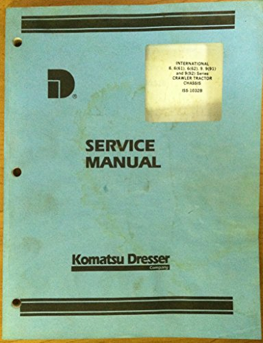 International 6  6 61   6 62   9  9 91  And 9 92  Series Crawler Tractor Service And Repair Shop Manual By Komatsu Dresser  1967