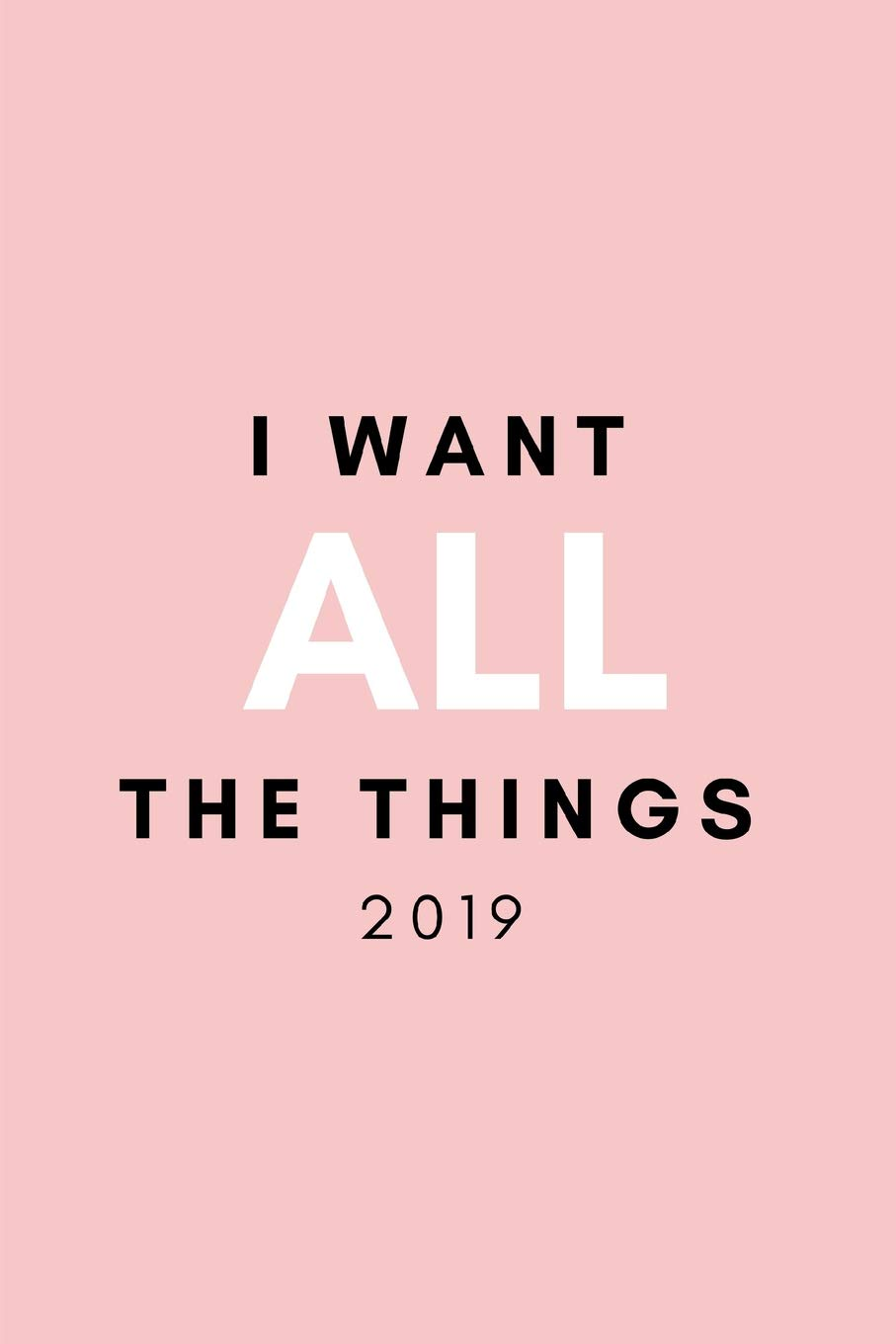 Funny Christmas Memes 2019.I Want All The Things 2019 Funny Meme Quote Parody Diary