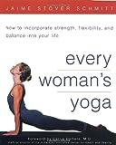 Every Woman's Yoga, Jaime Stover Schmitt, 0761537228