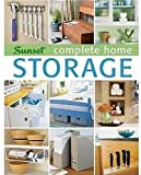 Complete Home Storage, Jeanne Huber and Sunset Publishing Staff, 0376017716