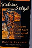Stalking Elijah, Rodger Kamenetz, 0060642319