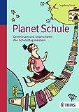 Planet Schule: Gemeinsam und unbeschwert den Schulalltag meistern