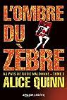 Au pays de Rosie Maldonne, tome 3 : L'Ombre du zèbre par Quinn