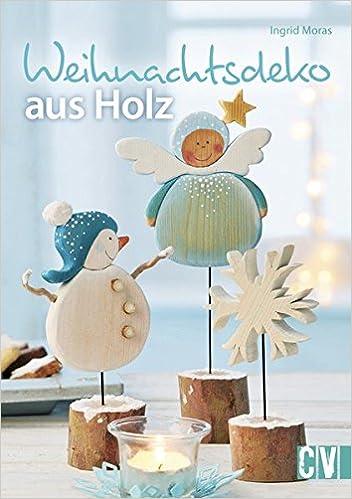 weihnachtsdeko aus holz: amazon.de: ingrid moras: bücher - Weihnachtsdeko 2015 Holz