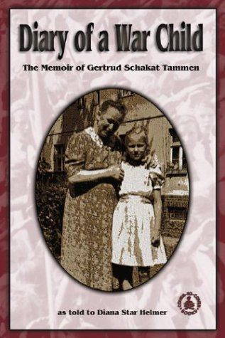 Diary of a War Child: The Memoir of Gertrud Schakat Tammen (Cover-To-Cover Informational Books: Unsung Heroes) by Perfection Learning
