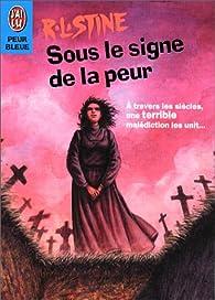 Fear Street Sagas, tome 1 : Sous le signe de la peur par Robert Lawrence Stine
