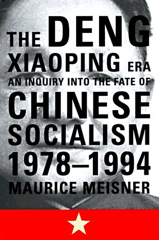 The Deng Xiaoping Era: An Inquiry into the Fate of Chinese Socialism, 1978-1994