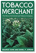 Tobacco Merchant: The Story of Universal Leaf Tobacco Company