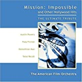 Mission: Impossible and Other Hollywood Hits - The Ultimate Tribute by The American Film Orchestra (2002-08-06)