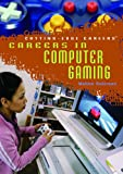 Careers in Computer Gaming, Matthew Robinson, 1404209581