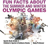 Fun Facts About The Summer And Winter Olympic