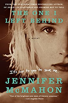 The One I Left Behind: A Novel by [McMahon, Jennifer]