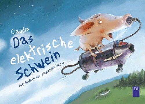 Das elektrische Schwein (German Edition)