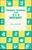 Internal Cleansing Is an Old Movement, Lee DuBelle, 096187032X