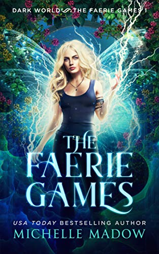The Faerie Games (Dark World: The Faerie Games Book -