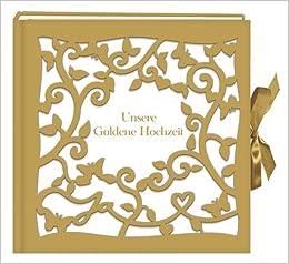 gro es fotoalbum g stebuch unsere goldene hochzeit 4050003711881 books. Black Bedroom Furniture Sets. Home Design Ideas