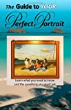 The Guide to YOUR Perfect Portrait, Stan Cox, 147838140X
