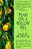 Pears on a Willow Tree, Leslie Pietrzyk, 0613174305
