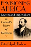 img - for Envisioning Africa: Racism and Imperialism in Conrad's Heart of Darkness book / textbook / text book
