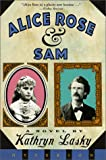 Alice Rose and Sam, Kathryn Lasky, 0786812222