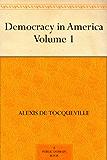 Democracy in America ¿ Volume 1 (English Edition)