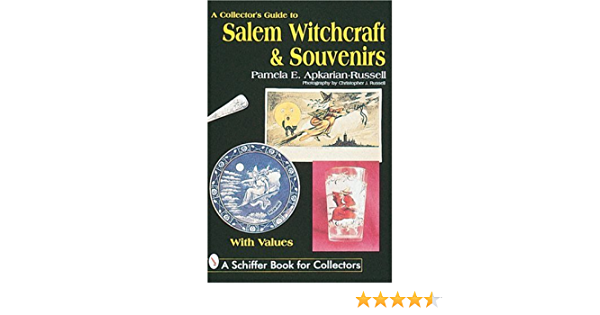 A Collector S Guide To Salem Witchcraft And Souvenirs Schiffer Book For Collectors Apkarian Russell Pamela E 9780764304255 Amazon Com Books