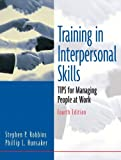 Training In Interpersonal Skills: Tips for Managing People at Work (4th Edition)