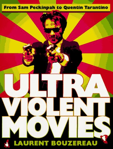 Ultraviolent Movies: From Sam Peckinpah to Quentin - To The Directions Citadel
