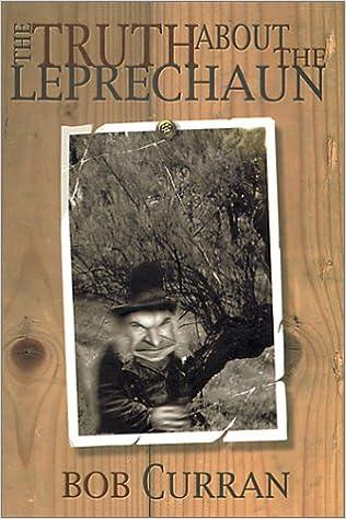 The Truth About The Leprechaun Bob Curran 9780863278006 Amazon